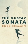 Rose Tremain: The Gustav Sonata