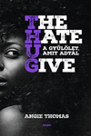 Angie Thomas: The Hate U Give – A gyűlölet, amit adtál