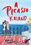 Camille Aubray: A Picasso kaland