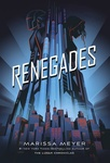 Marissa Meyer: Renegades