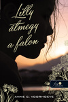 Anne C. Voorhoeve: Lilly átmegy a falon