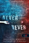 Colleen Hoover – Tarryn Fisher: Never never – Soha, de soha 2.