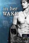 K. A. Tucker: In Her Wake – Sodrás