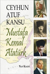 Ceyhun Atuf Kansu: Mustafa Kemal Atatürk