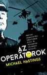 Michael Hastings: Az operátorok