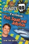 Steve Backshall: Fish, Squid and Jellyfish