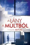 J. P. Delaney: The Girl Before – A lány a múltból