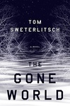 Tom Sweterlitsch: The Gone World