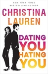 Christina Lauren: Dating You / Hating You