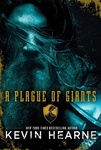Kevin Hearne: A Plague of Giants
