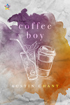 Austin Chant: Coffee Boy