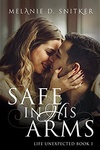 Melanie D. Snitker: Safe In His Arms