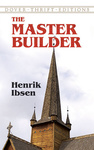 Henrik Ibsen: The Master Builder