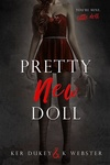 Ker Dukey – K. Webster: Pretty New Doll
