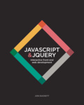 Jon Duckett: JavaScript and Jquery: Interactive Front-end Web Development