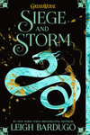 Leigh Bardugo: Siege and Storm