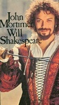 John Mortimer: Will Shakespeare