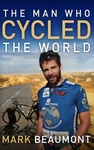 Mark Beaumont: The Man Who Cycled the World