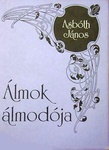 Asbóth János: Álmok álmodója