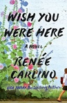 Renée Carlino: Wish You Were Here