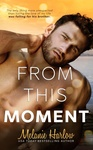 Melanie Harlow: From This Moment