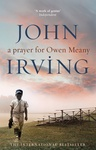 John Irving: A Prayer for Owen Meany