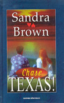 Sandra Brown: Texas! Chase