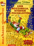 Geronimo Stilton: Ezer mozzarella, nyertem a Pocoklottón!