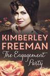 Kimberley Freeman: The Engagement Party