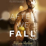 Melanie Harlow: After We Fall