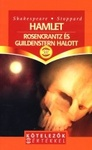 William Shakespeare – Tom Stoppard: Hamlet / Rosencrantz és Guildenstern halott