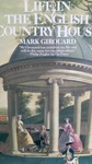 Mark Girouard: Life in the English Country House