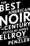 James Ellroy – Otto Penzler (szerk.): The Best American Noir of the Century