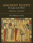 Gerald Massey: Ancient Egypt: The Light of the World