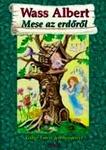 Wass Albert: Mese az erdőről