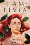 Phyllis T. Smith: I Am Livia