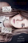 Amy Fellner Dominy: Die For You