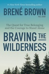 Brené Brown: Braving the Wilderness