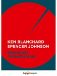 Ken Blanchard – Spencer Johnson: Egyperces menedzsment