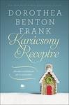 Dorothea Benton Frank: Karácsony receptre