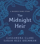 Cassandra Clare – Sarah Rees Brennan: The Midnight Heir
