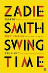 Zadie Smith: Swing Time (angol)