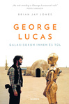 Brian Jay Jones: George Lucas