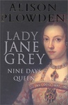 Alison Plowden: Lady Jane Grey