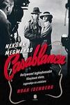 Noah Isenberg: Nekünk megmarad Casablanca