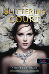 Richelle Mead: The Glittering Court – A ragyogó udvar