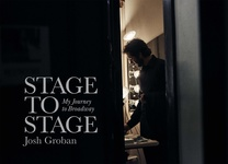 Josh Groban: Stage to Stage