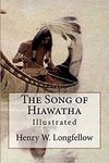 Henry Wadsworth Longfellow: The Song of Hiawatha