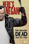 Robert Kirkman – Charlie Adlard – Cliff Rathburn: The Walking Dead – Here's Negan