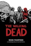 Robert Kirkman – Charlie Adlard – Stefano Gaudiano – Cliff Rathburn – Dave Stewart: The Walking Dead Book Fourteen